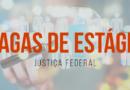 Justiça Federal abre vaga para estágio